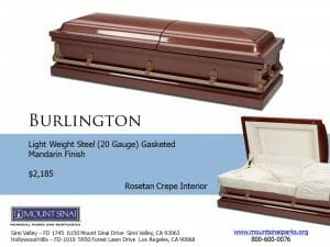Burlington Casket $2,185, Light Weight Steel (20 Gauge) Gasketed; Mandarin Finish; Rosetan Crepe Interior