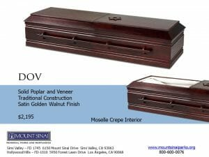 Dov Casket $2,195, Solid Poplar & Veneer Traditional Construction; Satin Golden Walnut Finish; Moselle Crepe Interior