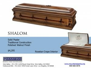 Shalom Casket $4,295, Solid Poplar Traditional Construction; Polished Walnut Finish; Rosetan Crepe Interior